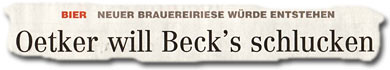 »Oetker will Beck's schlucken«
