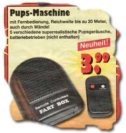 »Pups-Maschine. Mit Fernbedienung, Reichweite bis zu 20 Meter, auch durch Wände! 5 verschiedene superrealistische Pupsgeräusche«